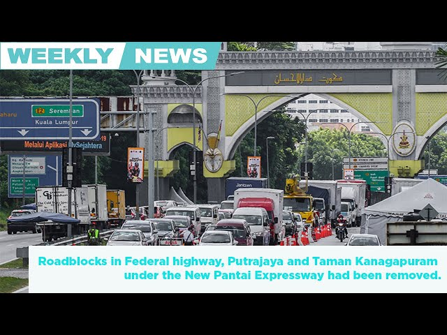 Weekly news round up. Roadblocks in Federal highway, Putrajaya had been removed 📺👇🏼
