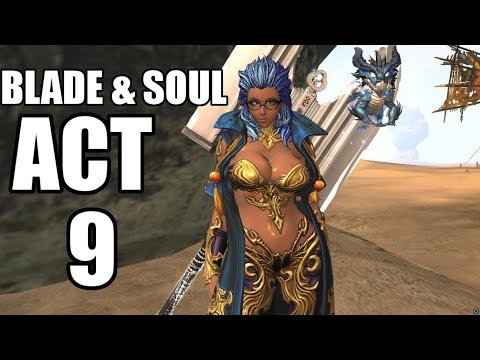 Blade and Soul - Act 9 Chapter 1 to 18 - Complete Story Quest with All cinematics (BnS English)