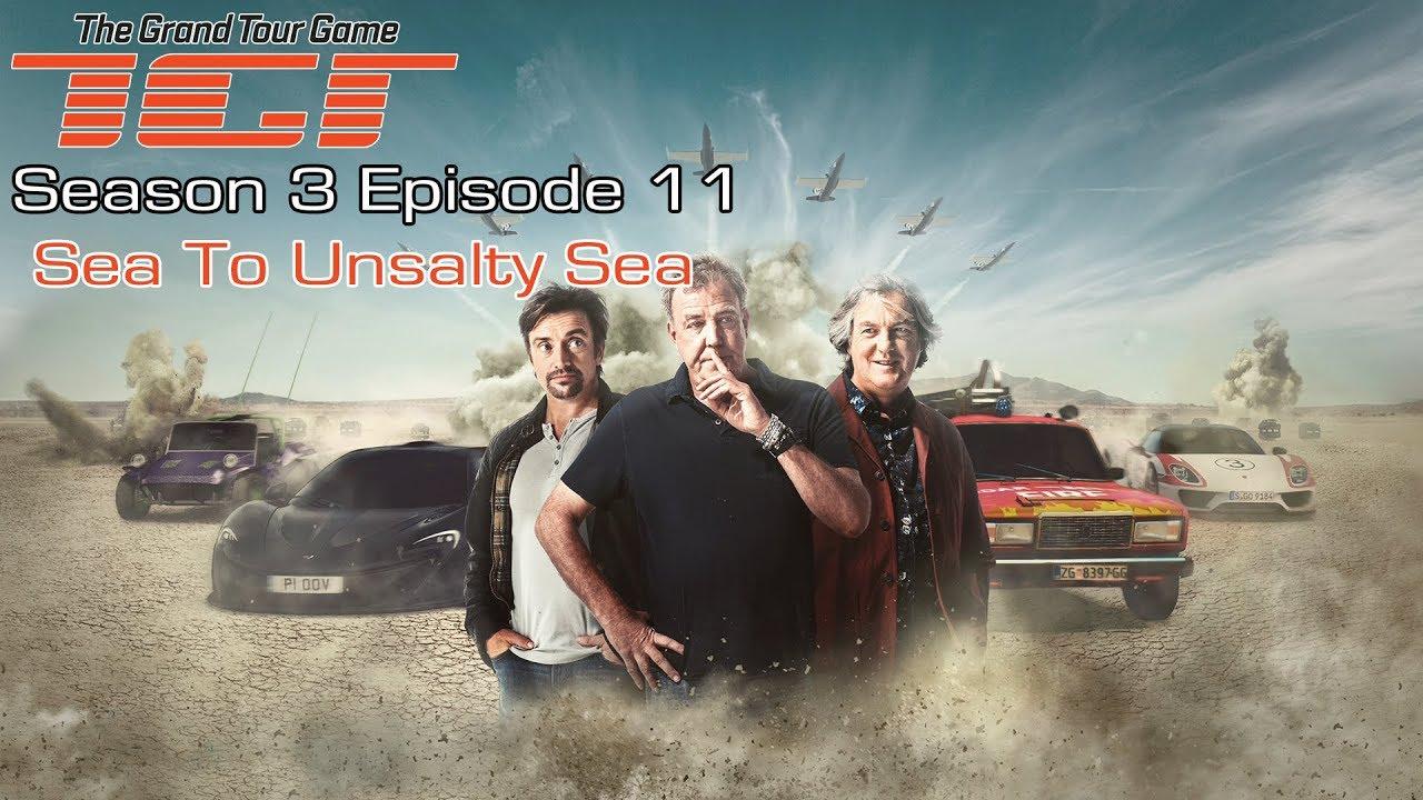 Download The Grand Tour GAME - Season 3 Episode 11 - Sea To Unsalty Sea - Full Walkthrough