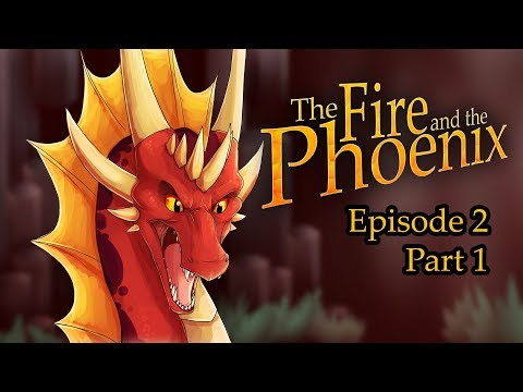The Fire and the Phoenix - Episode 2 :