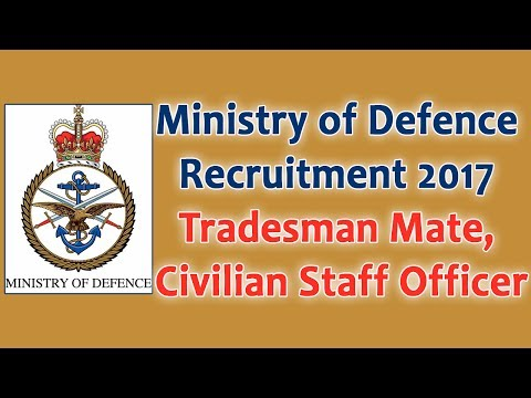 Ministry of Defence Recruitment 2017-18 Tradesman Mate, Civilian Staff Officer