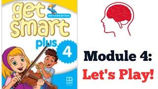 GET SMART PLUS 4: MODULE 4 – LET'S PLAY!  #CIKGOOTUBE