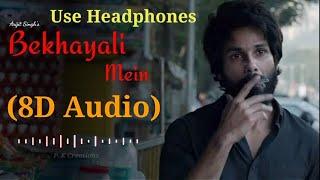 Bekhayali Mein | Full (8D Audio) Song | Kabir Singh | 2020 | By P.K Creations |