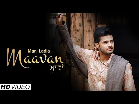 Mani Ladla - Maavan | Official Music Video...