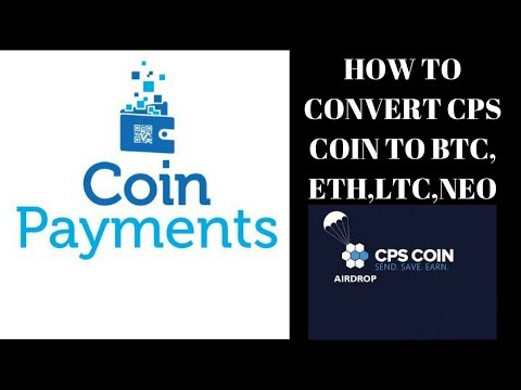 How To Convert CPS Coin To Bitcoin, Ethereum, Litecoin, XRP, NEO In CoinPayments