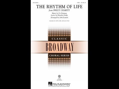The Rhythm of Life (SAB) - Arranged by John Leavitt