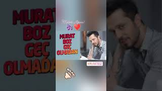 Murat Bozun yeni şarkısı Geç Olmadan Video