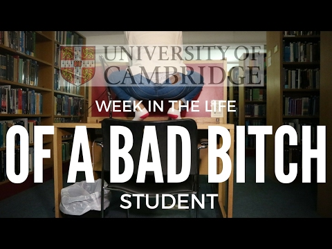 Week in the Life of a BAD BITCH Cambridge University Student