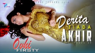 OVHI FIRSTY - DERITA TIADA AKHIR (Official Music Video)