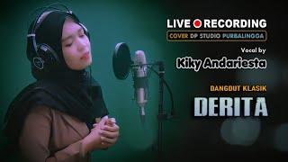 DERITA - Kiky Andariesta [COVER] Lagu Dangdut Lawas Musik Terbaru 2021 🔴 DPSTUDIOPROD