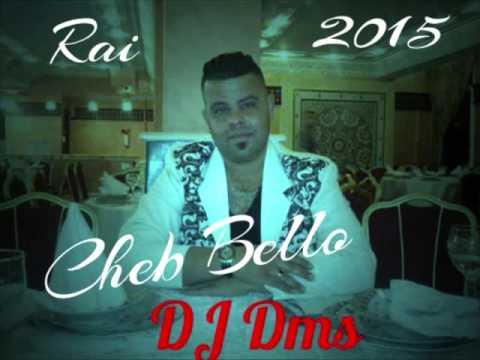 Cheb Bello -2015- Mzia Jat Fi Langare W Majatche Fi Darna RemiX Dj Dms