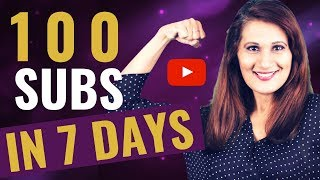 How to Get Your First 100 YouTube Subscribers - in Just 7 Days! [CHALLENGE]