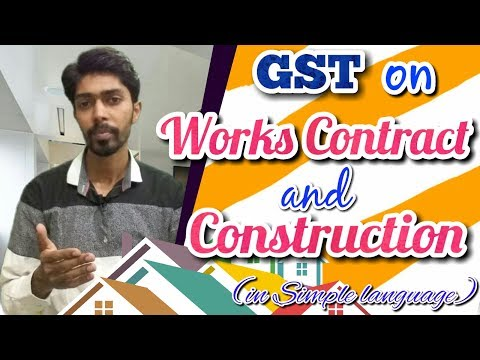 Works Contract & Construction Services under GST