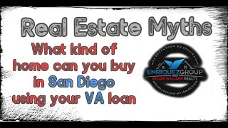 Real Estate Myths: What kind of Home in San Diego can you buy using your VA Loan