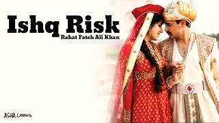 Rahat Fateh Ali Khan [ Ishq Risk ] Full Lyrics Full Song 🎼