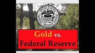Gold Price Update - September 20, 2019 + Gold vs. Federal Reserve from the Woods