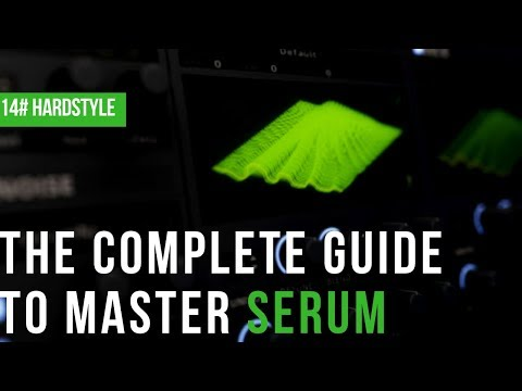 The Complete Guide To Master Serum|#14 Hardstyle Leads