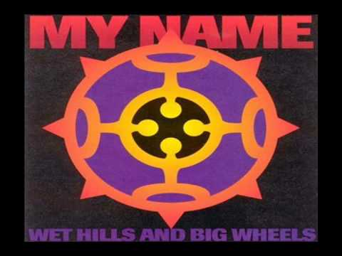 My Name - Wet Hills And Big Wheels (1993) - Full Album