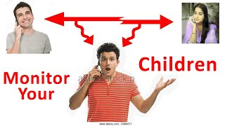 How to Monitor or Watch On Your Children