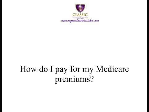 How do I pay my Medicare Premium?