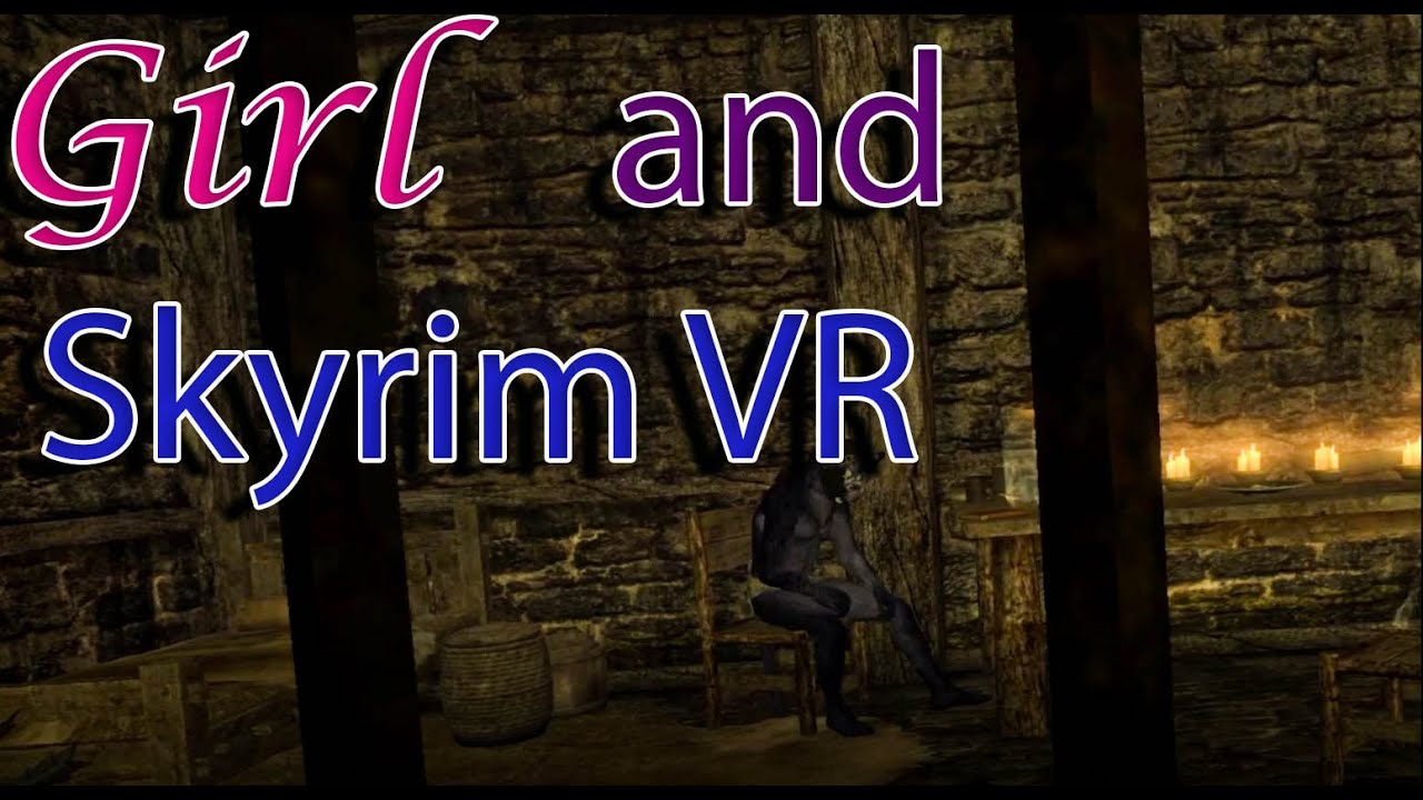 Download Girl and Skyrim VR - Episode 9 -  Crazy Khajiit, welcome to our weird club
