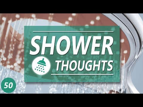 SHOWER THOUGHTS 50