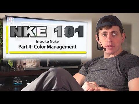 NKE 101- Nuke 101- PART 4: Color Management
