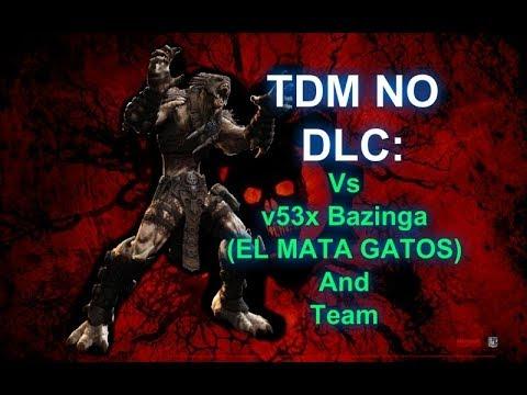 TDM NO DLC: Vs V53x Bazinga (EL MATA GATOS) And Team.