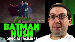 REACTION! Batman: Hush Trailer #1 - DC Animated Movie 2019