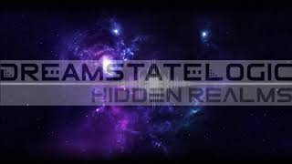 Dreamstate Logic - Hidden Realms [ cosmic downtempo / space ambient ]