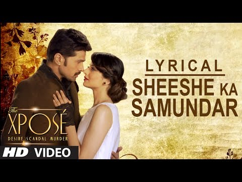Sheeshe Ka Samundar | Full Song with Lyrics | Ankit Tiwari | Himesh Reshammiya