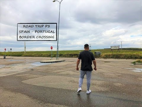 Road Trip P3 - Spain to Portugal Border Crossing