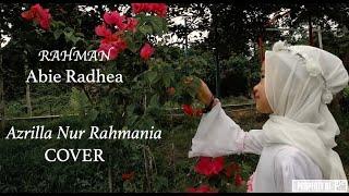 Rahman - Abie Radhea   Azrilla Nur Rahmania ( Cover )