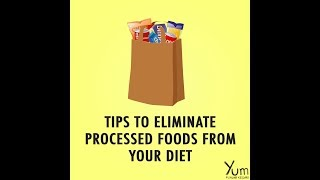 Tips to Eliminate Processed Foods From Your Diet