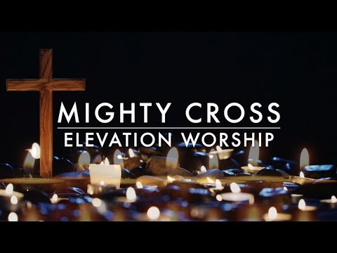 Mighty Cross (Backing Track) by Elevation Worship