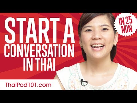 Don't Be Shy! How to Start a Conversation in Thai - Learn Thai in 25 Minutes