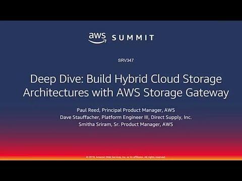 AWS Chicago Summit 2018: Building Hybrid Cloud Storage Architectures w/AWS Storage Gateway (SRV347)