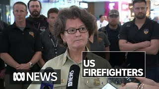 US firefighters arrive to help with Australian fire crisis | ABC News