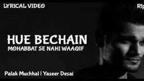 Mohabbat Se Nahi Waqif || Hue Bechain (Lyrics) || Tik Tok Famous Song || You Be Lyrics