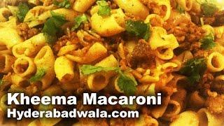 Kheema Macaroni Recipe Video – How to Make Minced Mutton Macaroni at Home – Very Easy