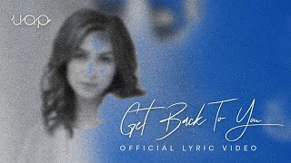Uap Widya - Get Back To You (Official Lyric Video)