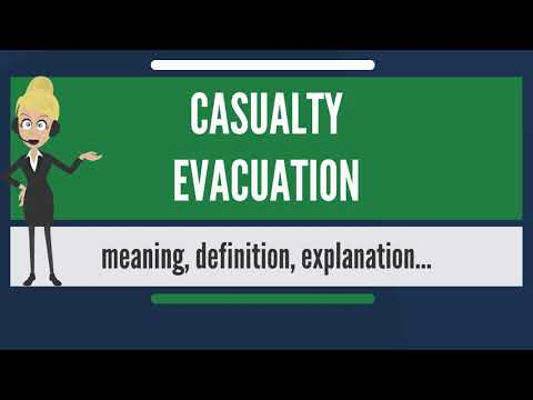 What is CASUALTY EVACUATION? What does CASUALTY EVACUATION mean? CASUALTY EVACUATION meaning