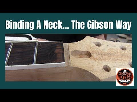 binding-a-neck...-the-gibson-way