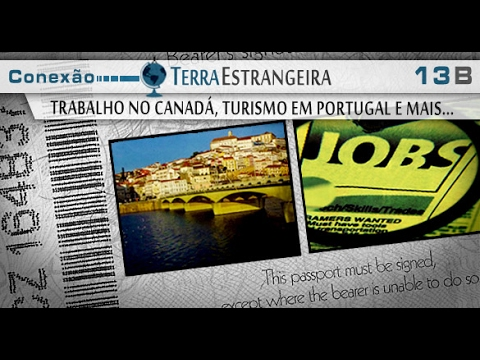 Conexão TE 13: Trabalho no Canadá e Turismo em Portugal