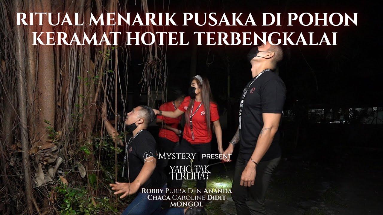 Download YANG TAK TERLIHAT | RITUAL MENARIK PUSAKA DI POHON KERAMAT HOTEL TERBENGKALAI | PART 2