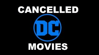 CANCELLED DC COMICS MOVIES