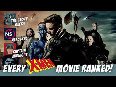 Every X Men Movie Ranked (Full Podcast Audio) With NerdSync & Captain Midnight