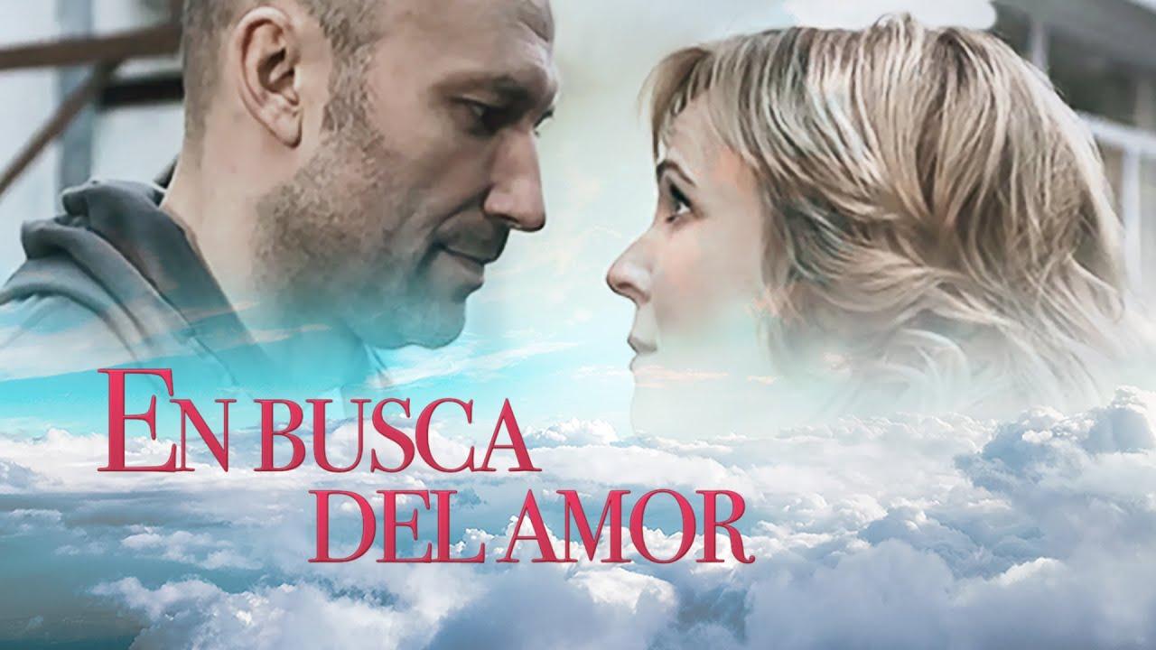 En busca del amor. Parte 2 HD. Películas Completas en Español