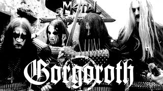 Metal Mythos: GORGOROTH