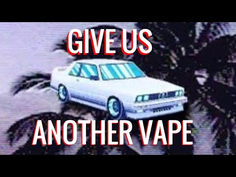 [Haiku] Give Us Another Vape!
